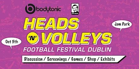 Heads 'n' Volleys - Football Festival Dublin tickets
