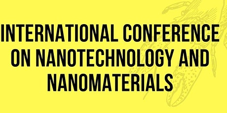 International Conference On Nanotechnology And Nanomaterials biglietti