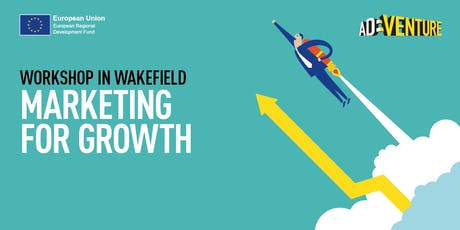 Adventure Business Workshop in Wakefield - Marketing for Growth tickets