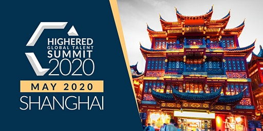 Highered Global Talent Summit - Shanghai May 2020