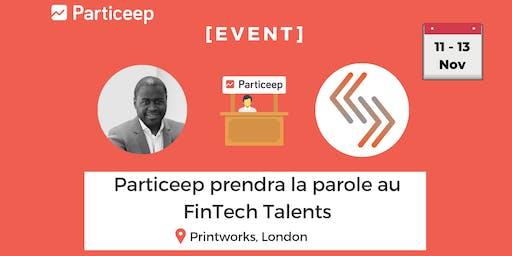 Particeep partenaire du FinTech Talents à Londres du 11 au 13 Novembre