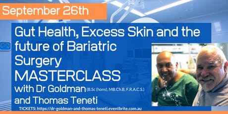 Gut health, Excess skin and the future of Bariatric Surgery with DR GOLDMAN and Thomas Teneti tickets