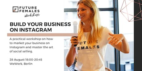 Build your Business on Instagram | Future Females Workshop Berlin Tickets