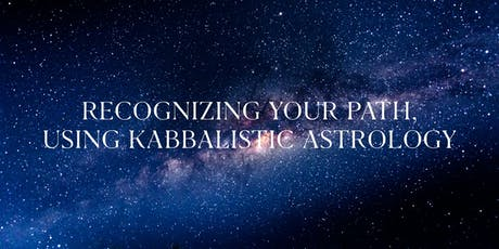 Recognizing Your Path, using Kabbalistic Astrology (EN) tickets
