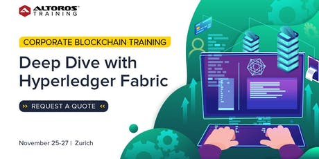 Corporate Blockchain Training: Deep Dive with Hyperledger Fabric [Zurich] Tickets
