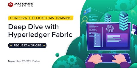 Corporate Blockchain Training: Deep Dive with Hyperledger Fabric [Dallas] tickets