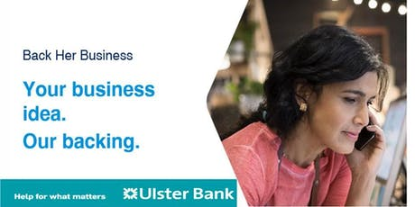 Ulster Bank Back Her Business  tickets