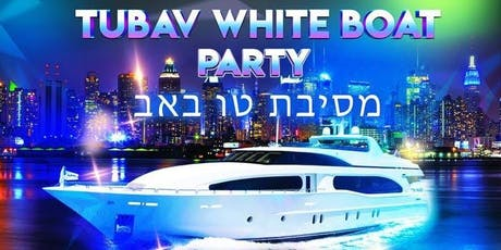 Tu B'av Yacht Party tickets