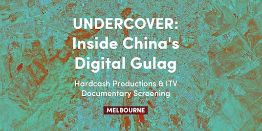 Melbourne Exclusive Screening: Undercover Inside China's Digital Gulag