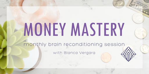 Money Mastery - Monthly Brain Reconditioning Session (0819)