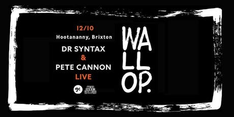 Dr Syntax & Pete Cannon Wallop! Album Tour - London tickets