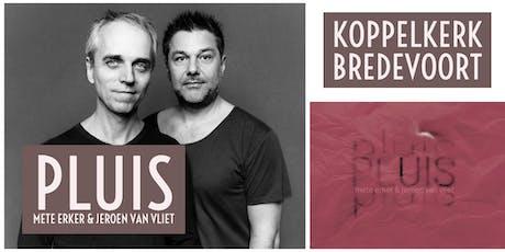 Mete Erker en Jeroen van Vliet presenteren nieuwe CD - PLUIS tickets