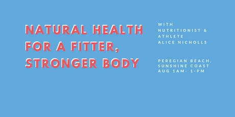 NATURAL HEALTH FOR A FITTER, STRONGER BODY tickets