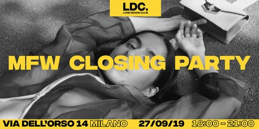 Lone Design Club presenta Milan Fashion Week, the Closing Party