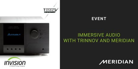 Immersive Audio with Trinnov and Meridian Audio tickets