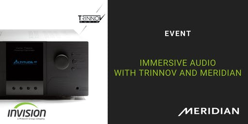 Immersive Audio with Trinnov and Meridian Audio