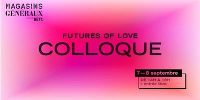 Futures of Love — Colloque