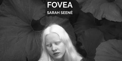 Fovea - Sarah Seené
