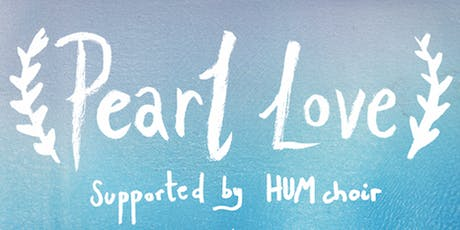 Pearl Love and Hum gig at Potager Gardens tickets