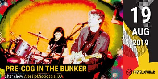 Pre-Cog in the Bunker - The Yellow Bar