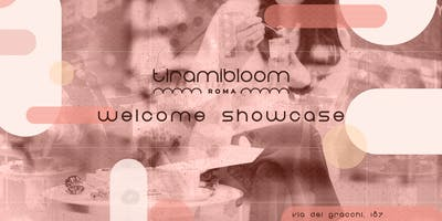 Tiramibloom Welcome Showcase