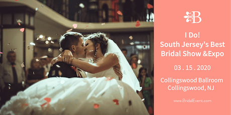 I Do! South Jersey's Best Bridal Show and Expo tickets