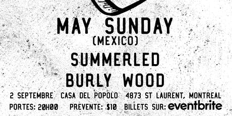 May Sunday (Mexico City), Summerled, & Burly Wood tickets