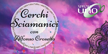 Cerchi Sciamanici con Alfonso Crosetto biglietti