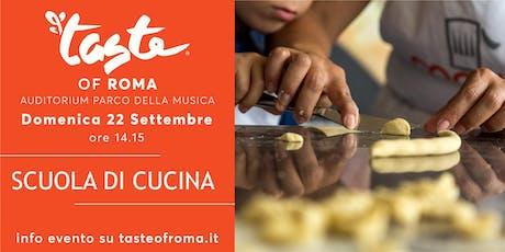 TASTE OF ROMA - LA SCUOLA DI CUCINA biglietti