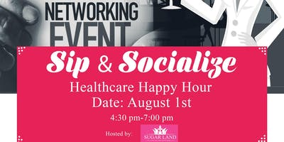 Sip & Socialize (Healthcare Happy Hour) - Sugar Land