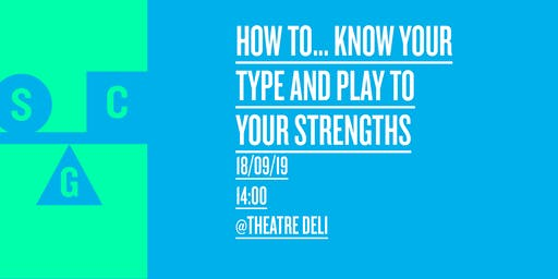 How to… Know Your Type to Play to Your Strengths