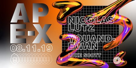 Ape-X presents Nicolas Lutz & Youandewan tickets