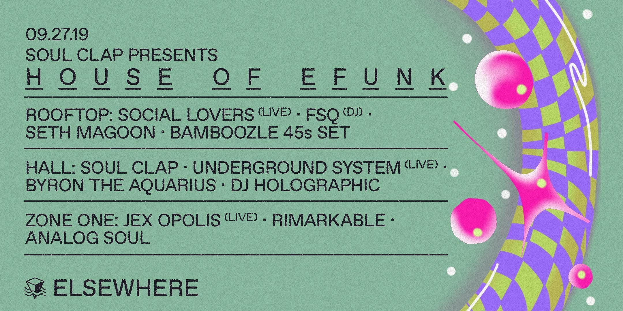 Soul Clap Presents: House of EFUNK w/ Underground System (live), Byron the Aquarius, DJ Holographic, Soul Clap and More