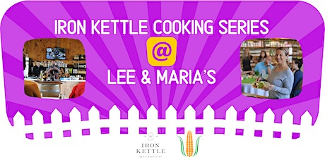 Christmas Appetizers: Iron Kettle Cooking Series @ Lee & Maria's tickets