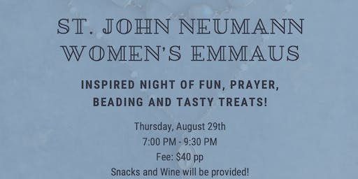 St. John Neumann Women's Emmaus Ladies Night