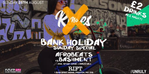 No Rules - Summer Bank Holiday Sunday Special!