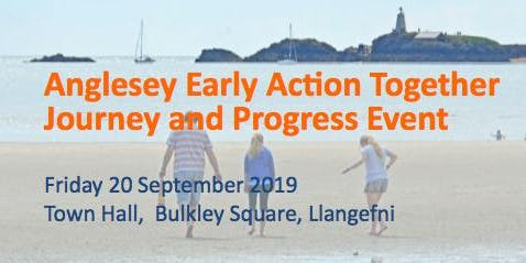 Anglesey Early Action Together Journey and Progress Event