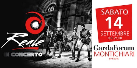 Reale live@GardaForum Montichiari (Brescia) biglietti