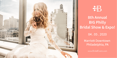 8th Annual Big Philly Bridal Show and Expo!