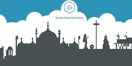 Sussex Azure User Group - August 2019 Meet Up tickets