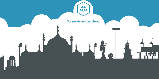 Sussex Azure User Group - September 2019 Meet Up