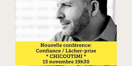 CHICOUTIMI - Confiance / Lâcher-prise 15$  tickets