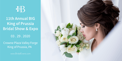 11th Annual Big King of Prussia Bridal Show