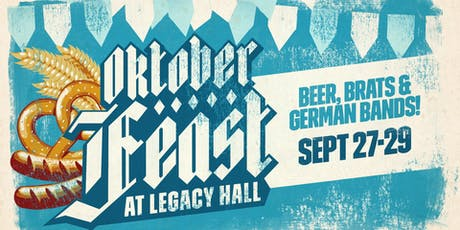 Oktoberfeast at Legacy Hall  tickets
