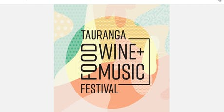 Tauranga Food Wine and Music Festival tickets