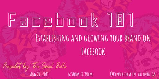 Facebook 101: Establishing and growing your brand on Facebook
