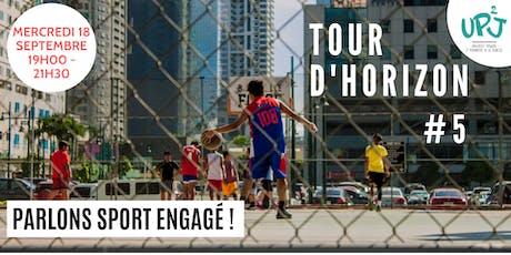 """Tour d'Horizon #5 """"Sport engagé !"""" tickets"""
