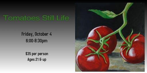 Tomatoes Still Life Painting Friday Night Art Class