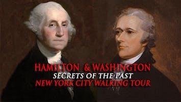 """Hamilton & Washington: Secrets of the Past"" Walking Tour"