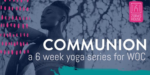 Communion: A 6 Week Yoga Series for Women of Color